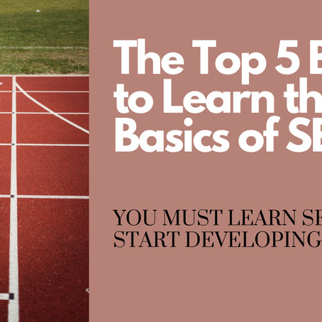 If You Want to Learn Basic SEO, ONLY Read These 5 Blog Posts
