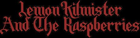 Lemon Kilmister & the Raspberries.png