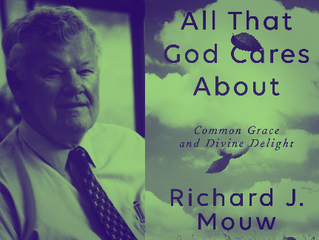 Once More, Dr. Richard J. Mouw on Common Grace (by David J. Engelsma)