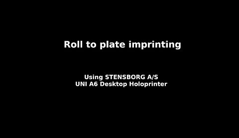 Roll to plate imprinting using the Stensborg A/S UNI A6 Desktop Holoprinter