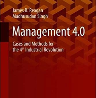 Management 4.0: Cases and Methods for the 4th Industrial Revolution (Blockchain Technologies) 1st ed