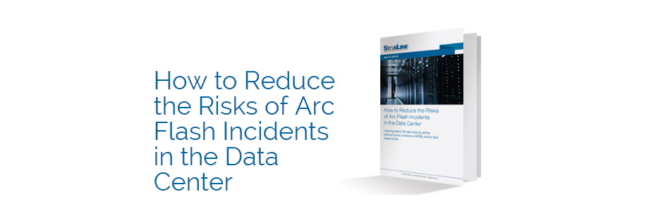 How to Reduce the Risks of Arc Flash Incidents in the Data Center