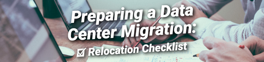 Data Center Relocation / Migration Checklist