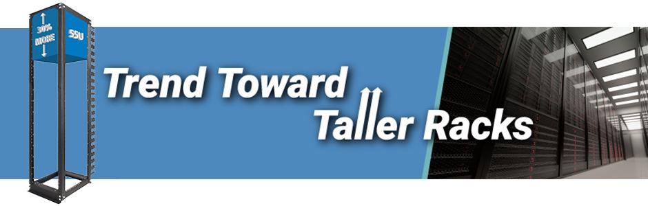 Why not go higher? The trend toward taller racks