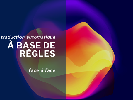 Face à face avec… la traduction automatique à base de règles