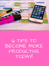 6 Tips to Become More Productive Today!