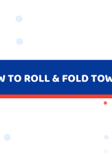 How To Roll And Fold Towels