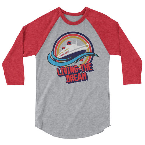 Living the Dream 3/4 sleeve raglan shirt