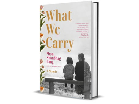 What We Carry by Maya Shanbhag Lang Makes for A Deeply Cathartic Reading Experience