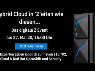 IBM Z Digital Event am 27. Mai: Hybrid Cloud in 'Z'eiten wie diesen