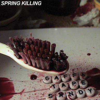 Gaffa Tape Sandy - Spring Killing