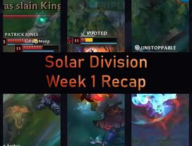 Solar Division Week 1 Recap