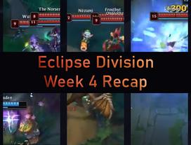 Eclipse Division Week 4 Recap