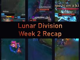 Lunar Division Week 2 Recap