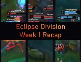 Eclipse Division Week 1 Recap