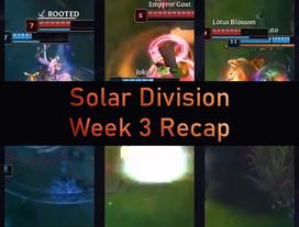 Solar Division Week 3 Recap