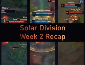 Solar Division Week 2 Recap