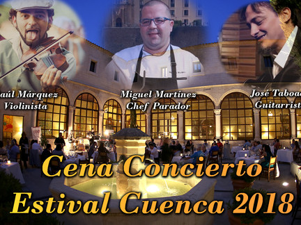 MUSICA 'GOURMET' EN LA CENA CONCIERTO DE ESTIVAL CUENCA 2018