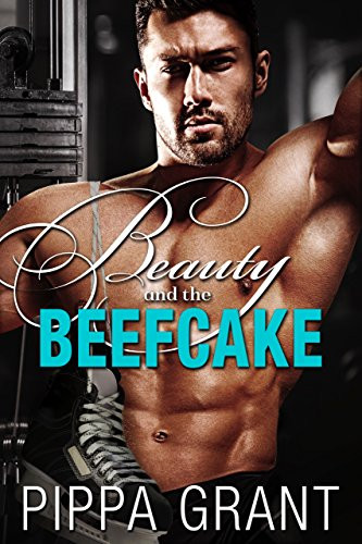 Beauty and the Beefcake, Pippa Grant, Contemporary Romance, Steamy Romance, Romance Book, Book Boyfriend, Hockey Romance