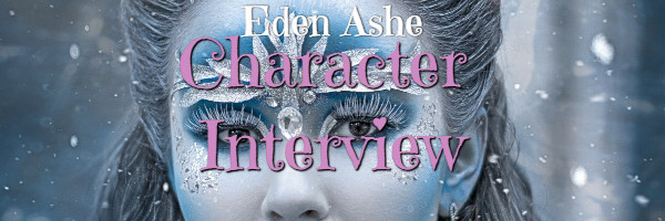 Eden Ashe, character interview, characters, Cordelia Castel, Magestaff, Cendrilla, Cinderella, fairy tale, fantasy