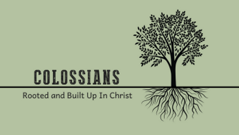 Colossians-Rooted and Built.png