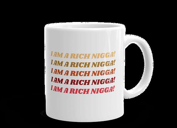 Affirmation Mug - I am a Rich Nigga