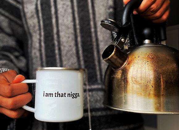 Affirmation Mug 'I am that nigga.'