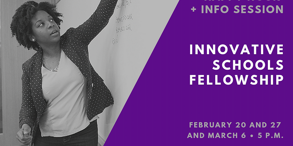 Innovative School Fellowships Info Session and Happy Hour