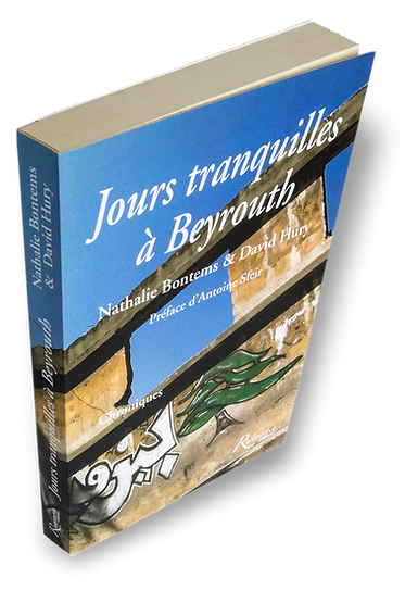 david hury,auteur,livre,Jours tranquilles à Beyrouth,Riveneuve,Nathalie Bontems