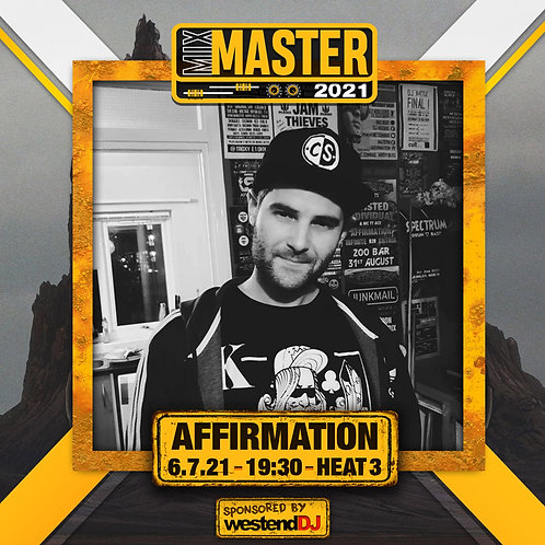 Heat 3 Vote for AFFIRMATION to progress to the Mix Master 2021 2nd round