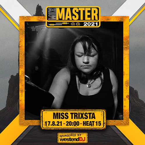 Heat 15 Vote for MISS TRIXSTA to progress to the Mix Master 2021 2nd round