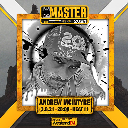 Heat 11 Vote for ANDREW MCINTYRE  to progress to the Mix Master 2021 2nd round