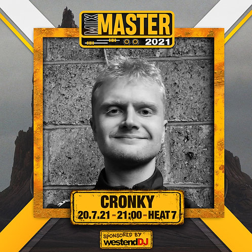 Heat 7 Vote for CRONKY to progress to the Mix Master 2021 2nd round