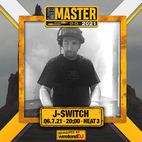 Heat 3 Vote for J-SWITCH to progress to the Mix Master 2021 2nd round