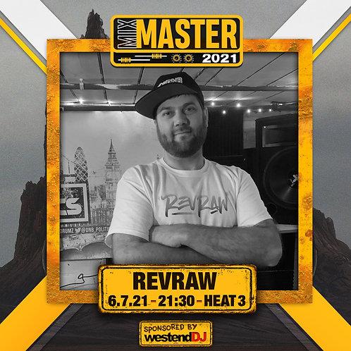 Heat 3 Vote for REVRAW to progress to the Mix Master 2021 2nd round