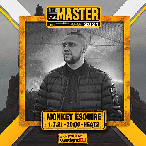 Heat 2 Vote for MONKEY ESQUIRE to progress to the Mix Master 2021 2nd round