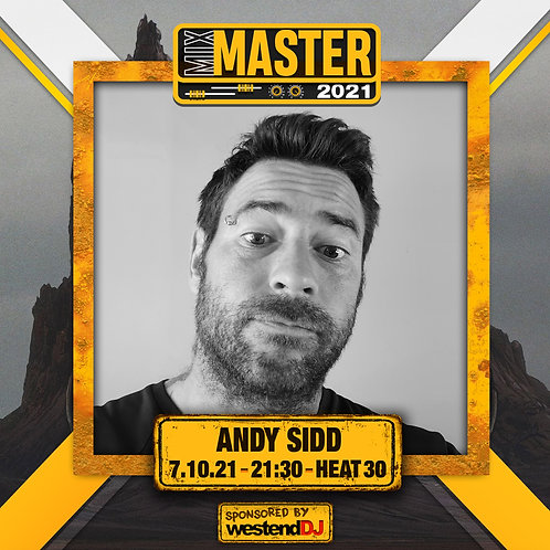Heat 30 Vote for ANDY SIDD to progress to the Mix Master 2021 2nd round
