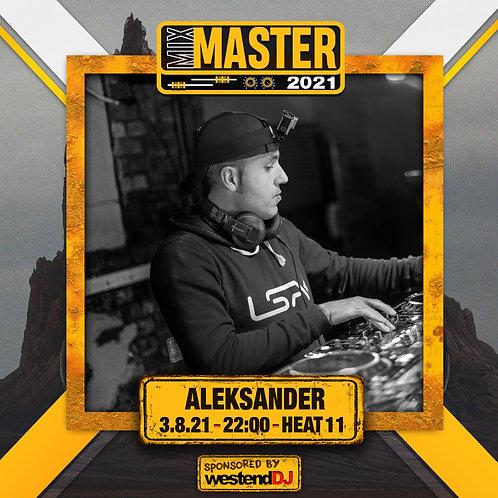 Heat 11 Vote for ALEKSANDER to progress to the Mix Master 2021 2nd round