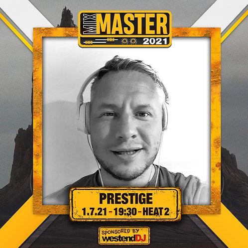 Heat 2 Vote for PRESTIGE  to progress to the Mix Master 2021 2nd round