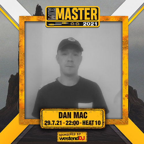Heat 10 Vote for DAN MAC  to progress to the Mix Master 2021 2nd round