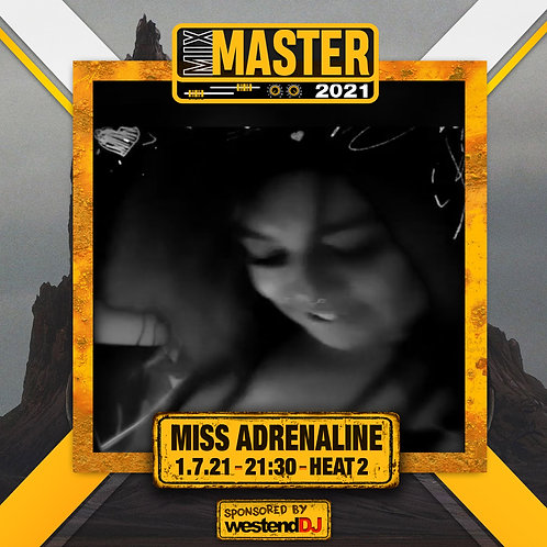 Heat 2 Vote for MISS ADRENALINE to progress to the Mix Master 2021 2nd round