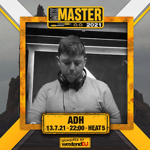 Heat 5 Vote for ADH to progress to the Mix Master 2021 2nd round
