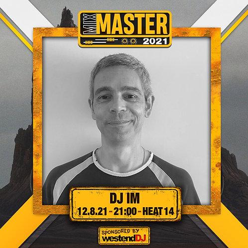 Heat 14 Vote for DJ IM to progress to the Mix Master 2021 2nd round