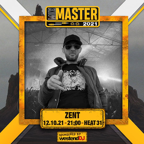 Heat 31 Vote for ZENT to progress to the Mix Master 2021 2nd round
