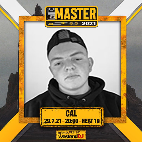 Heat 10 Vote for CAL to progress to the Mix Master 2021 2nd round