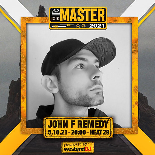 Heat 29 Vote for JOHN F REMEDY to progress to the Mix Master 2021 2nd round