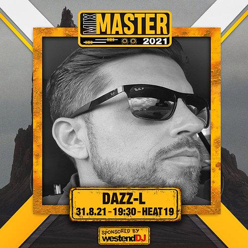 Heat 19 Vote for DAZZ L to progress to the Mix Master 2021 2nd round