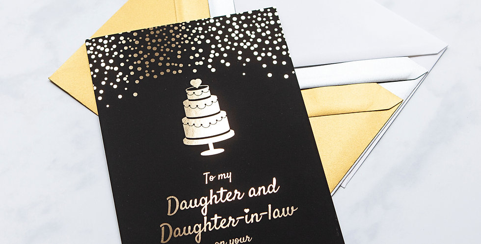 To my Daughter and Daughter in Law on your Wedding Day