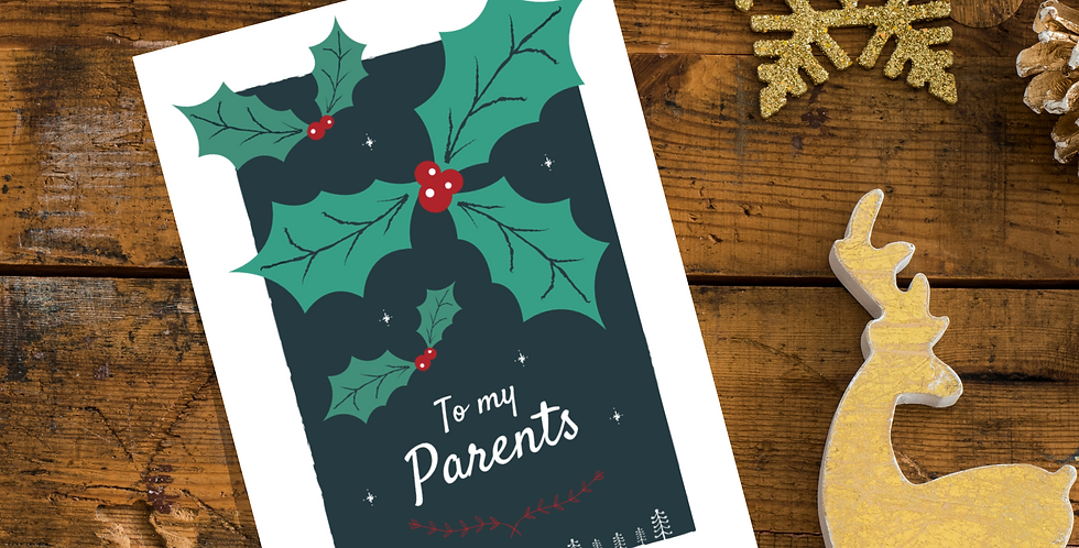 To my Parents Holly Christmas Card Design
