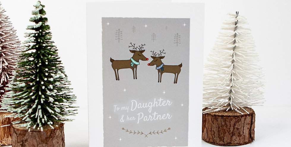 To my Daughter and her Partner Reindeer Christmas Card